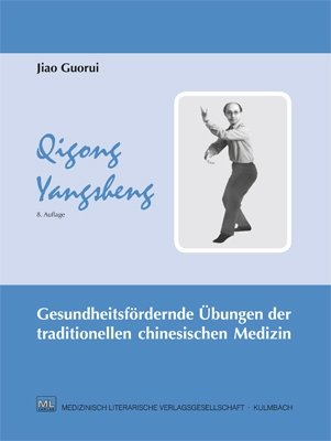 Qigong Yangsheng: Gesundheitsfördernde Übungen der traditionellen chinesischen Medizin