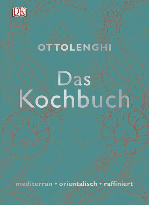 Das Kochbuch - mediterran, orientalisch, raffiniert