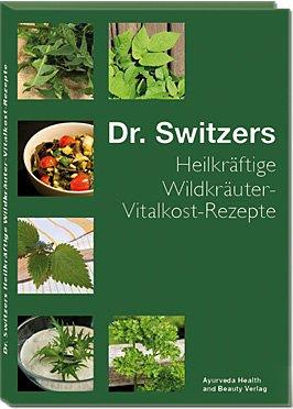 Heilkräftige Wildkräuter-Vitalkost-Rezepte