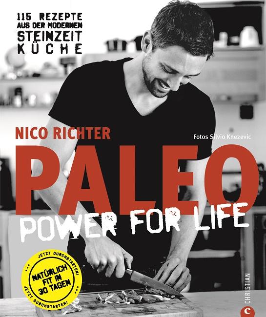 Paleo - Steinzeit Diät: ohne Hunger abnehmen, fit und schlank werden - Power for Life