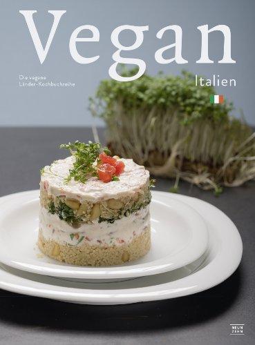 Italien Kochbuch: vegan italienisch kochen