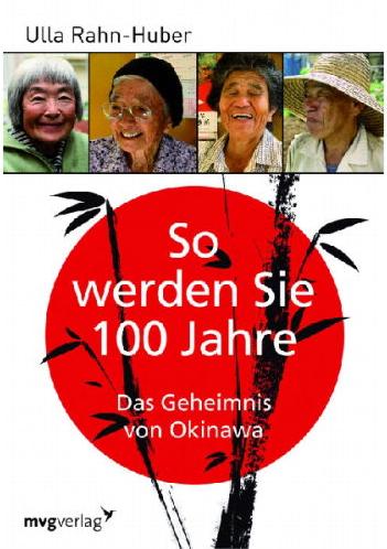 So werden Sie 100 Jahre alt