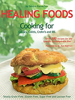 Healing Foods - Cooking For Celiacs, Colitis, Crohn's and IBS: Paleo & Specific Carbohydrate Diets