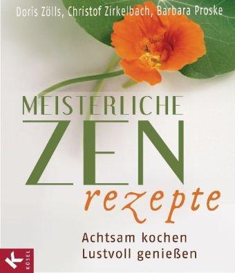 Meisterliche Zen Rezepte