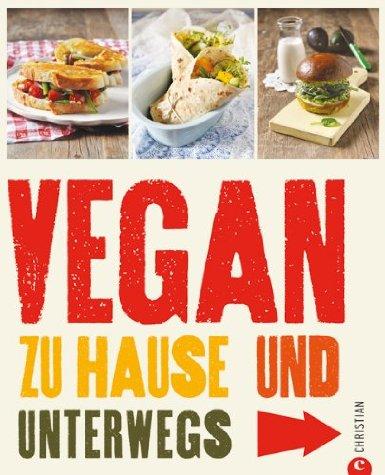 Vegan, zu Hause und Unterwegs