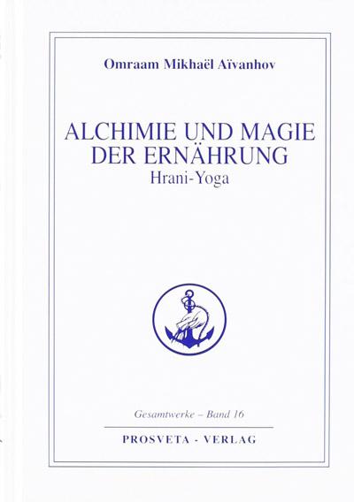 Alchemie und Magie der Ernährung - Hrani Yoga