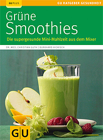 Grüne Smoothies - Die supergesunde Mini-Mahlzeit aus dem Mixer
