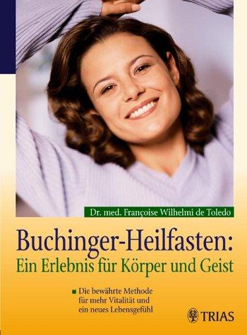 Buchinger Heilfasten: Ein Erlebnis für Körper und Geist