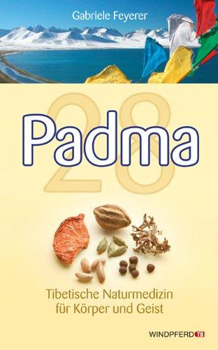 Padma - Tibetische Naturmedizin für Körper und Geist