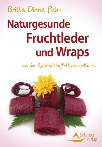 Naturgesunde Fruchtleder und Wraps