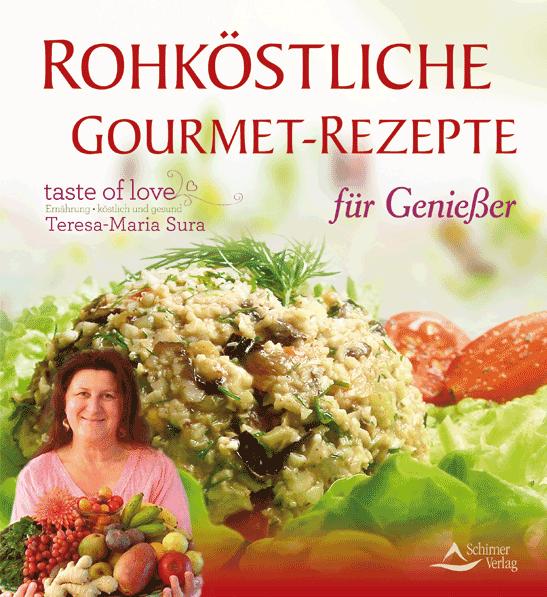 Rohköstliche Gourmet-Rezepte