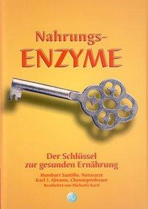 Nahrungs-Enzyme - Der Schlüssel zur gesunden Ernährung