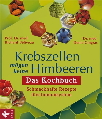 3466345227 Krebszellen mögen keine Himbeeren: Das Kochbuch