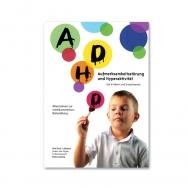 ADHD - Aufmerksamkeitsstörungen und Hyperaktivität bei Kindern und Erwachsenen