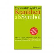 Krankheit als Symbol von Dr. Ruediger Dahlke