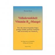 Volkskrankheit Vitamin - B12 - Mangel von Thomas Klein